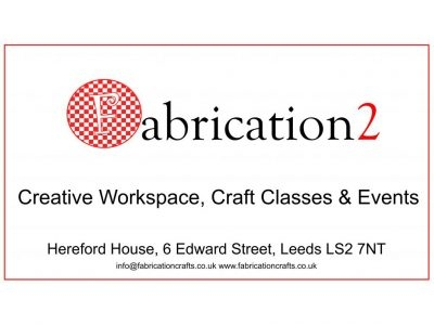 Fabrication Crafts: The Craftyest Place in Leeds